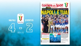 La prima pagina del Corriere dello Sport per celebrare la vittoria del Napoli in Coppa Italia
