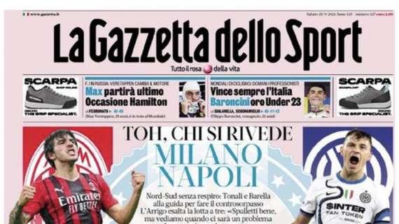 """PRIMA PAGINA – Gazzetta: """"Toh, chi si rivede: Milano-Napoli!"""""""